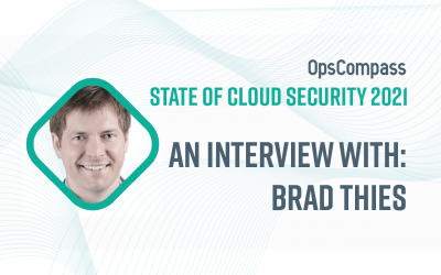 The State of Cloud Security — Insights From Brad Thies, Founder and President, BARR Advisory
