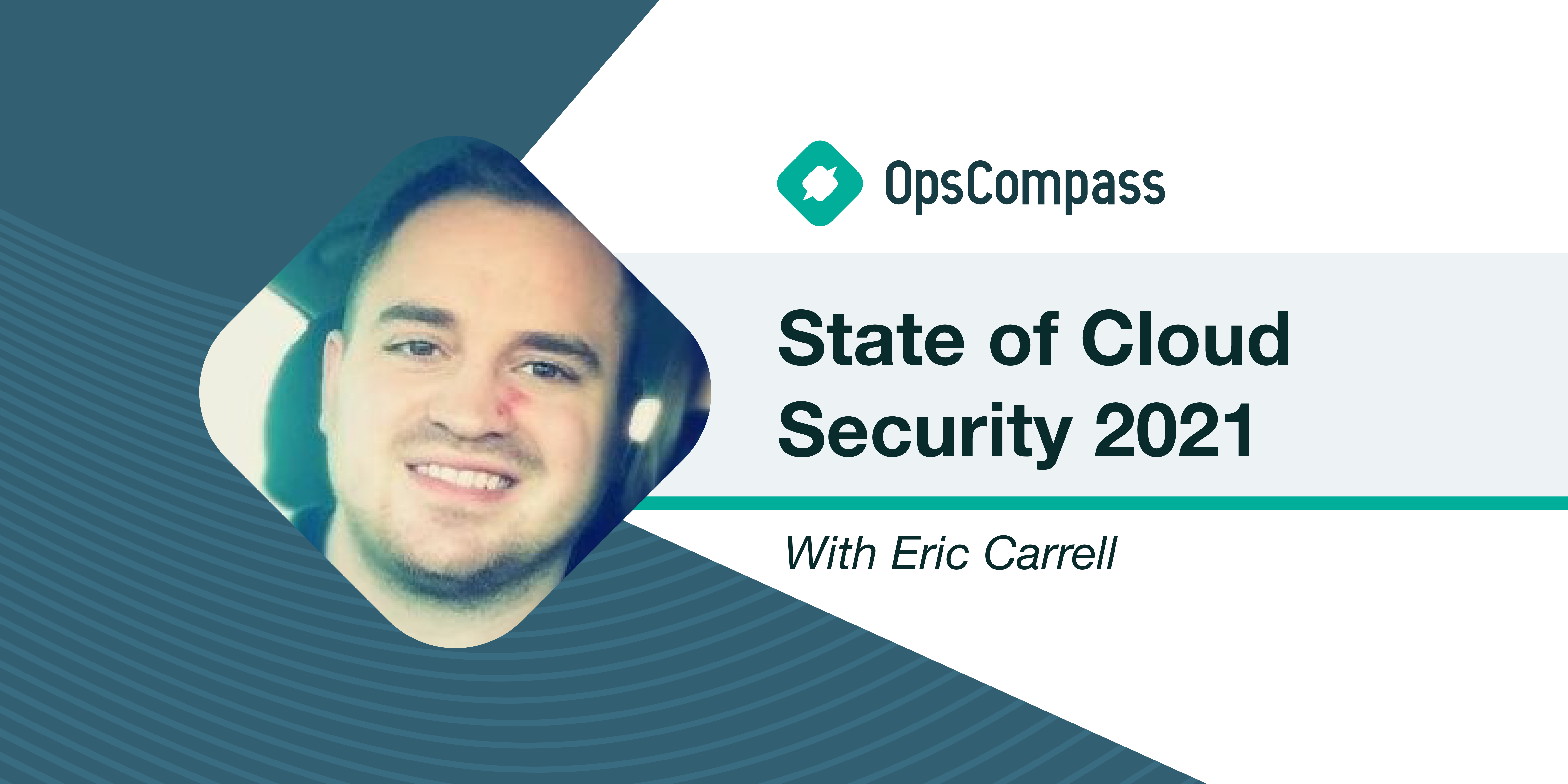 The State of Cloud Security — Insights From Eric Carrell