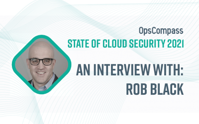 The State of Cloud Security — Insights From Rob Black, Fractional CISO