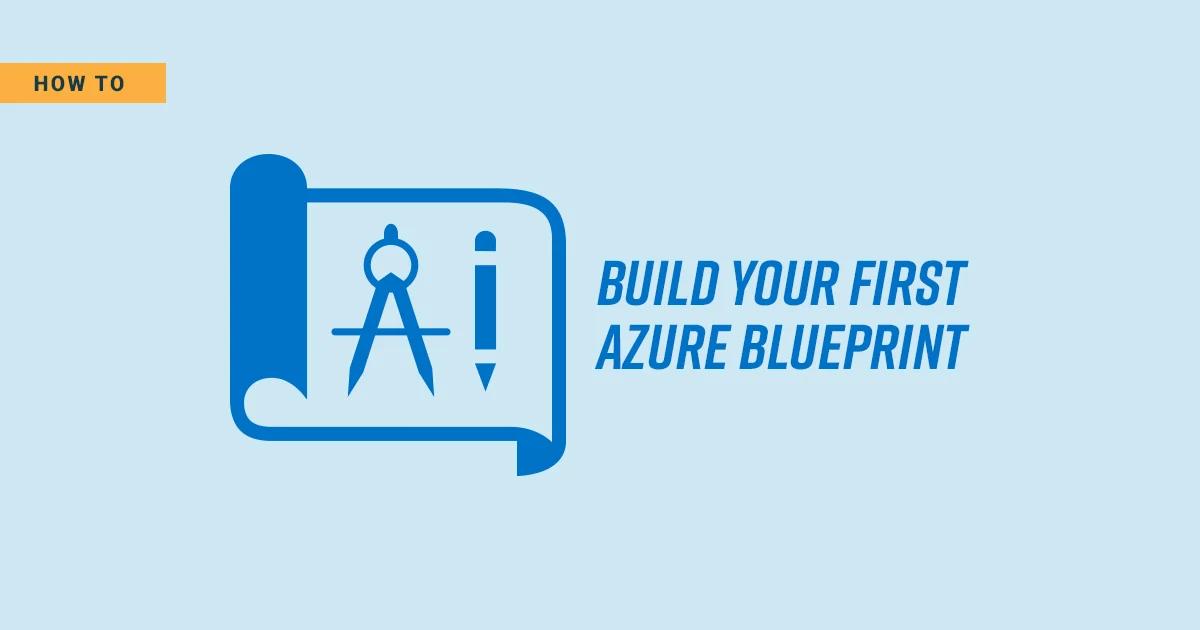 Build Azure Blueprint