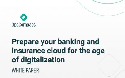 Prepare Your Banking and Insurance Cloud for the Age of Digitalization