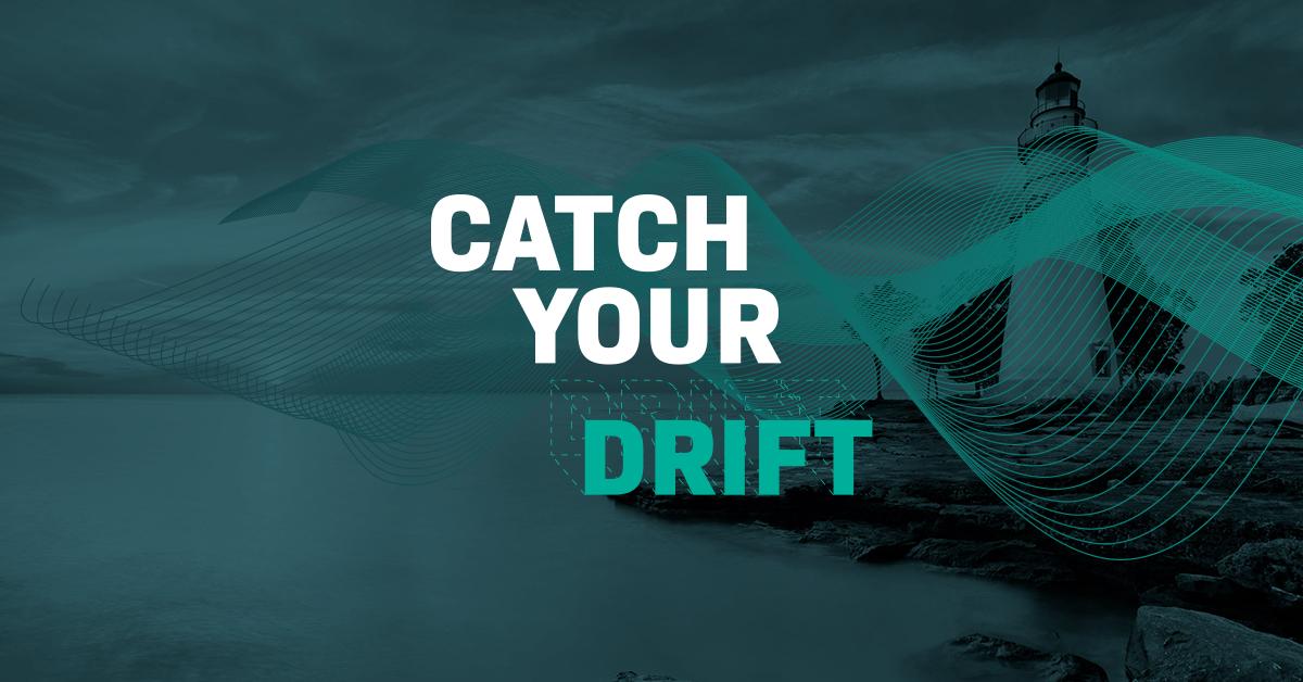 Catch Your Drift