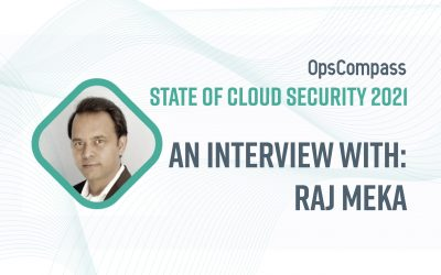 The State of Cloud Security — Insights From Raj Meka, CEO of Mekas Cloud Services