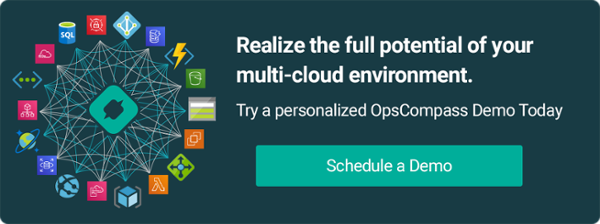 Realize the full potential of your multi-cloud environment. Schedule a personalized demo of OpsCompass.
